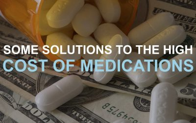 Some Solutions To The High Cost Of Medications