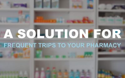 A Solution For Frequent Trips To Your Pharmacy