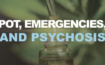 Pot, Emergencies, and Psychosis