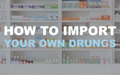 How to Import Your Own Drugs
